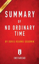 Summary of No Ordinary Time