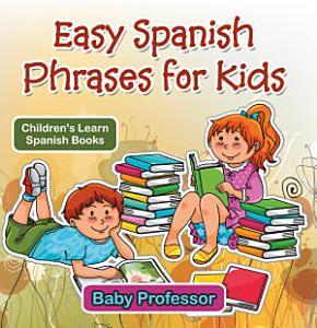 Easy Spanish Phrases for Kids   Children s Learn Spanish Books Book