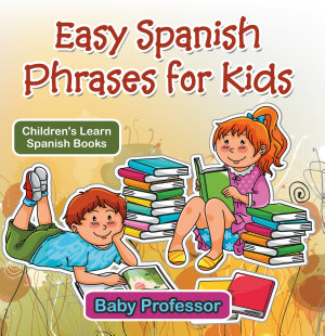 Easy Spanish Phrases for Kids   Children s Learn Spanish Books