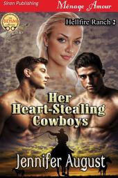 Her Heart-Stealing Cowboys [Hellfire Ranch 2]