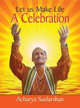 Let us Make Life A Celebration PDF
