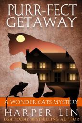 Purr-fect Getaway: A Wonder Cats Mystery Book 5