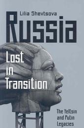 Russia--lost in Transition: The Yeltsin and Putin Legacies