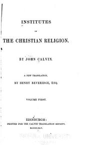 Institutes of the Christian Religion: A New Translation, Volume 1