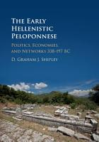 The Early Hellenistic Peloponnese PDF