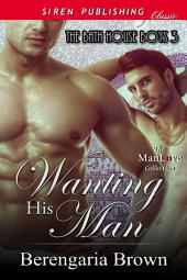 Wanting His Man [The Bath House Boys 3]