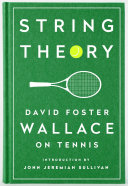 String Theory David Foster Wallace On Tennis Book PDF