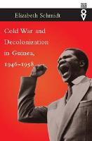 Cold War and Decolonization in Guinea  1946 1958 PDF