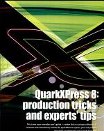QuarkXPress 8: production tricks and experts' tips