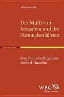 Der Mufti von Jerusalem und die Nationalsozialisten PDF