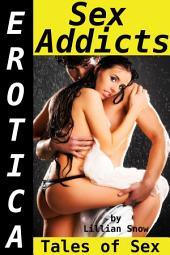 Erotica: Sex Addicts, Tales of Sex