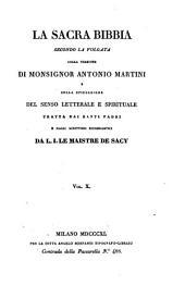 La sacra Bibbia secondo la Volgata colla versione di Antonio Martini e colla spiegazione del senso letterale e spirituale tratta dai santi padri e dagli scrittori ecclesiastici da L. J. Le Maistre de Sacy: Volume 10