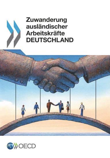 Zuwanderung ausl  ndischer Arbeitskr  fte  Deutschland PDF