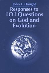 Responses to One Hundred and One Questions on God and Evolution