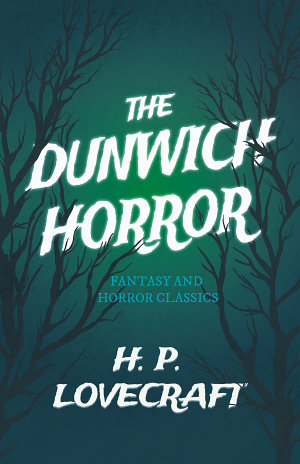 The Dunwich Horror  Fantasy and Horror Classics