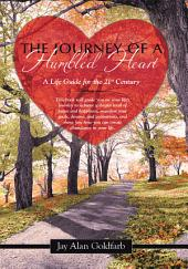 The Journey of a Humbled Heart: A Life Guide for the 21st Century