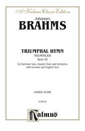 Triumphal Hymn (Triumphlied), Opus 55: For Baritone Solo, SSAATTBB Double Chorus/Choir and Orchestra with German and English Text (Choral Score)
