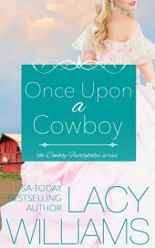 Once Upon a Cowboy: Cowboy Fairytales Book 1