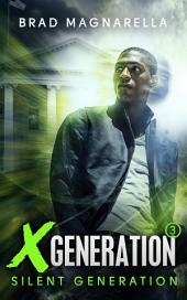 XGeneration 3: Silent Generation