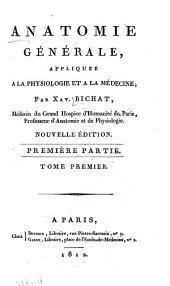 Anatomie générale: appliquée à la physiologie et à la médecine, Volume1
