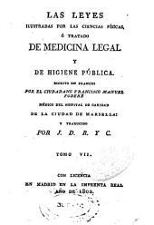 Las leyes ilustradas por las ciencias físicas, ó tratado de medicina legal y de higiene pública: Volumen 7