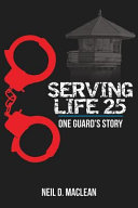 Serving Life 25 One Guard s Story