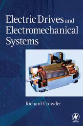 Electric Drives and Electromechanical Systems: Applications and Control