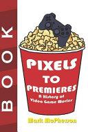 Pixels to Premieres