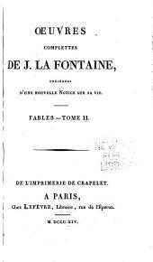 Oeuvres complettes de J. La Fontaine: précédées d'une nouvelle notice sur sa vie. Fables, Volume2