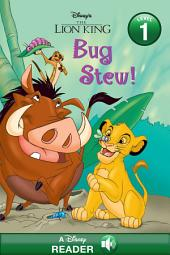 The Lion King: Bug Stew: A Disney Read Along (Level 1)