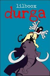 Lilboox Durga: A primer on Durga