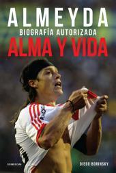 Alma y vida: Almeyda. Biografía autorizada