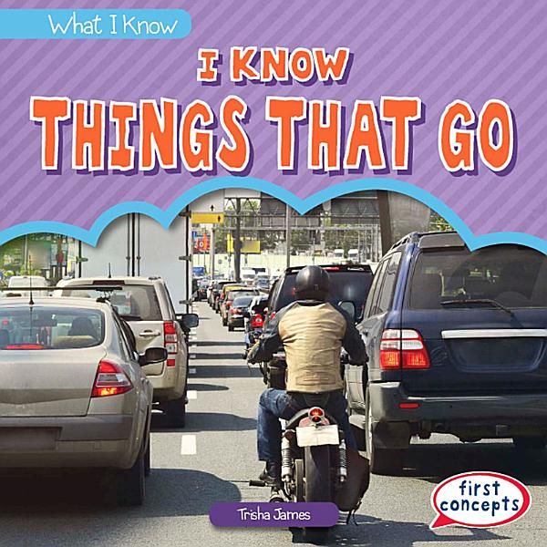 Download I Know Things That Go Book