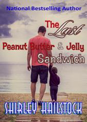 The Last Peanut Butter and Jelly Sandwich: A Middle Grade Fantasy