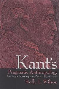 Kant s Pragmatic Anthropology