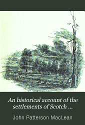 An Historical Account of the Settlements of Scotch Highlanders in America Prior to the Peace of 1783: Together with Notices of Highland Regiments and Biographical Sketches