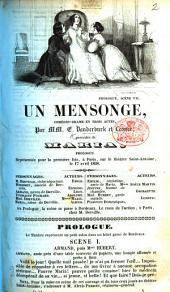 Un Mensonge, comédie-drame en trois actes [and in prose], précédée de Maria, prologue par MM. E. Vanderburch et Léone, etc