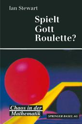 Spielt Gott Roulette?: Chaos in der Mathematik