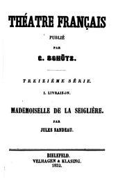 Mademoiselle de la Seiglière, comédie en 4 actes