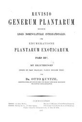 Revisio generum plantarum: vascularium omnium atque cellularium multarum secundum leges nomeclaturae internationales cum enumeratione plantarum exoticarum in itinere mundi collectarum ...