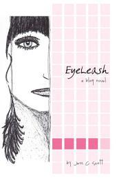 EyeLeash: A Blog Novel (teenage memoir)