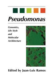 Pseudomonas: Volume 1 Genomics, Life Style and Molecular Architecture