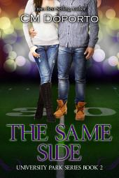 The Same Side: Book 2 in the University Park Series