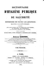 Dictionnaire d'hygiène publique et de salubrité: ou, Répertoire de toutes les questions relatives a la santé publique, Volume3
