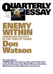 Quarterly Essay 63: Enemy Within: American Politics in the Time of Trump