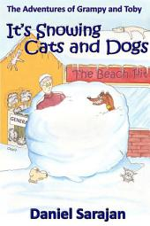 It's Snowing Cats and Dogs: The Adventures of Grampy and Toby