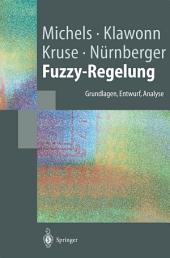 Fuzzy-Regelung: Grundlagen, Entwurf, Analyse