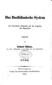 Das basilidianische System mit besonderer Rücksicht auf die Angaben des Hippolytus
