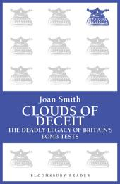 Clouds of Deceit: The Deadly Legacy of Britain's Bomb Tests