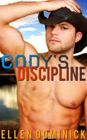 Cody's Discipline: A Cowboy's Rules: spanking, domestic discipline, age play